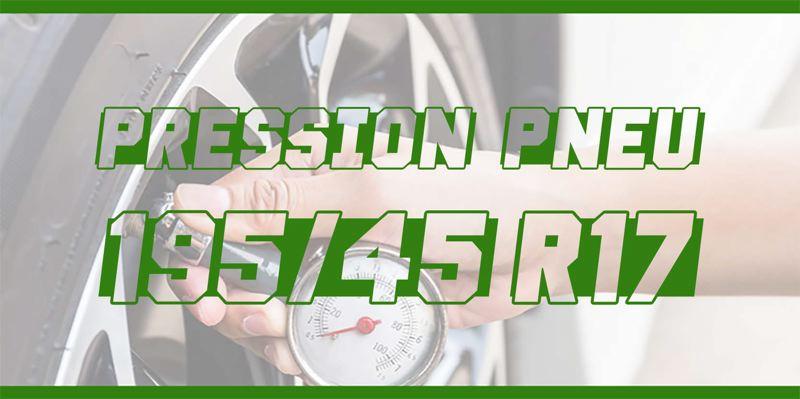 Pression Pneu 195/45 R17