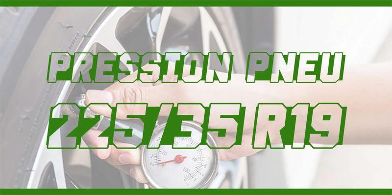 Pression Pneu 225/35 R19