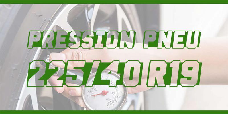 Pression Pneu 225/40 R19