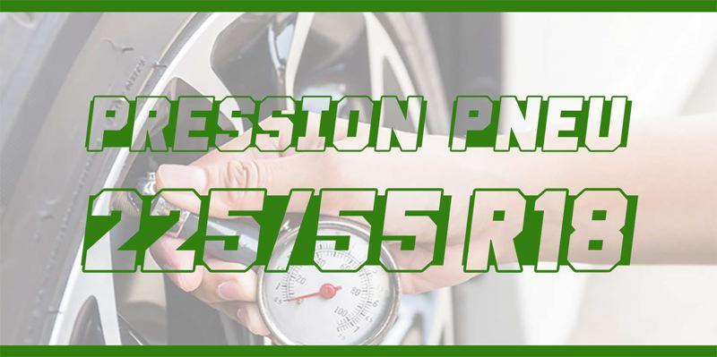 Pression Pneu 225/55 R18