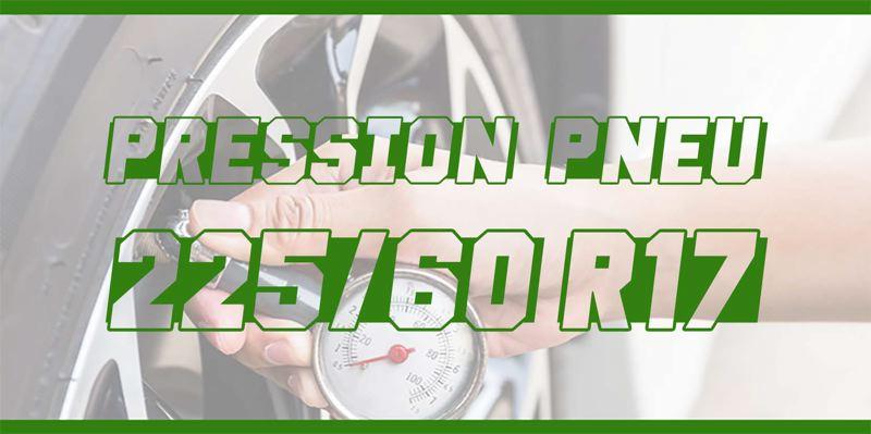 Pression Pneu 225/60 R17