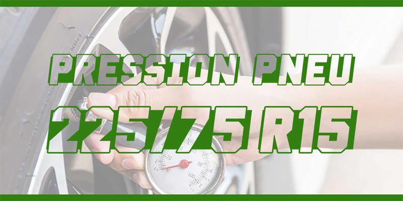 Pression Pneu 225/75 R15