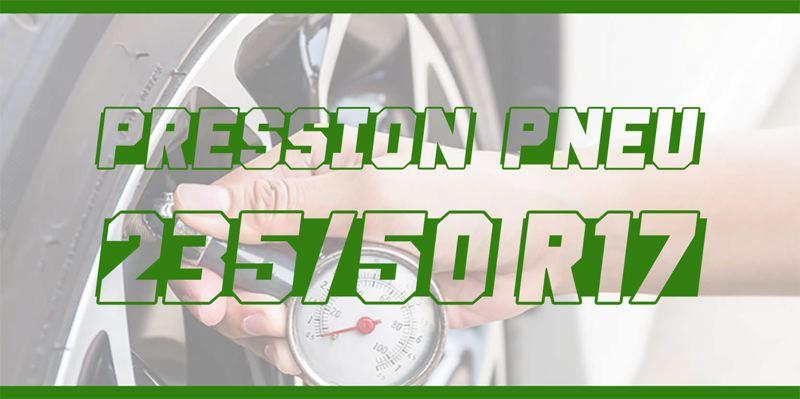 Pression Pneu 235/50 R17