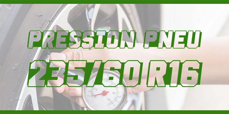 Pression Pneu 235/60 R16