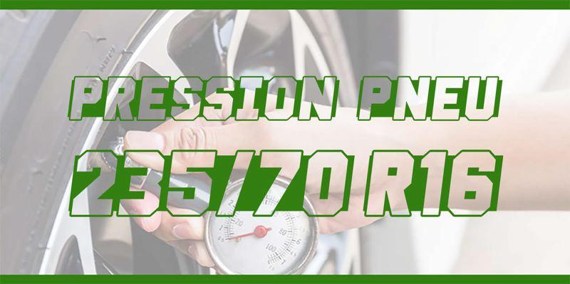 Pression Pneu 235/70 R16
