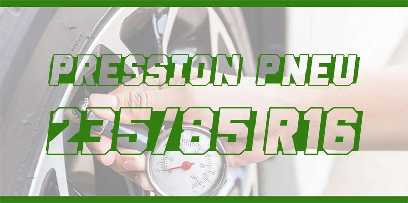 Pression Pneu 235/85 R16