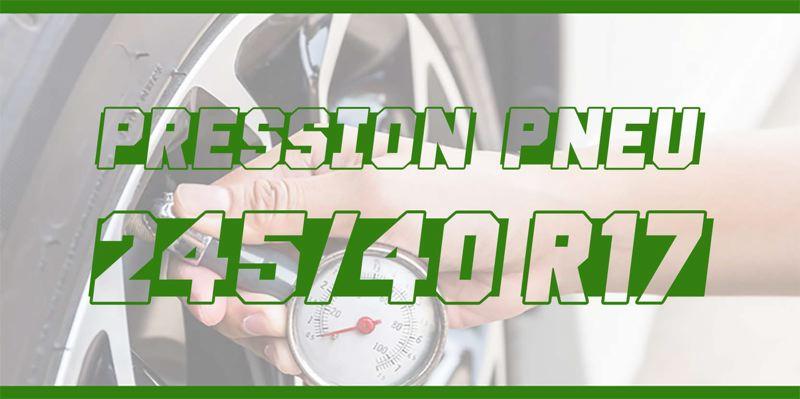 Pression Pneu 245/40 R17