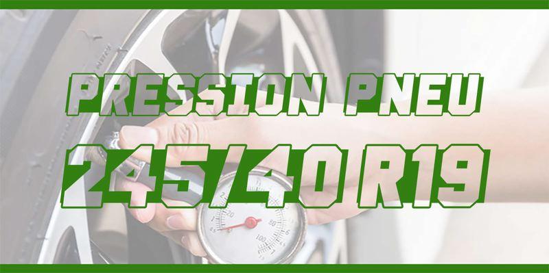 Pression Pneu 245/40 R19
