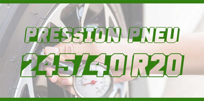 Pression Pneu 245/40 R20