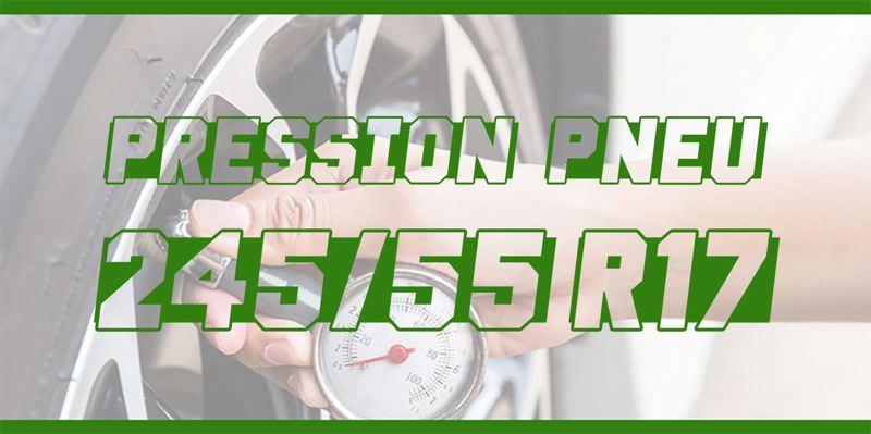 Pression Pneu 245/55 R17