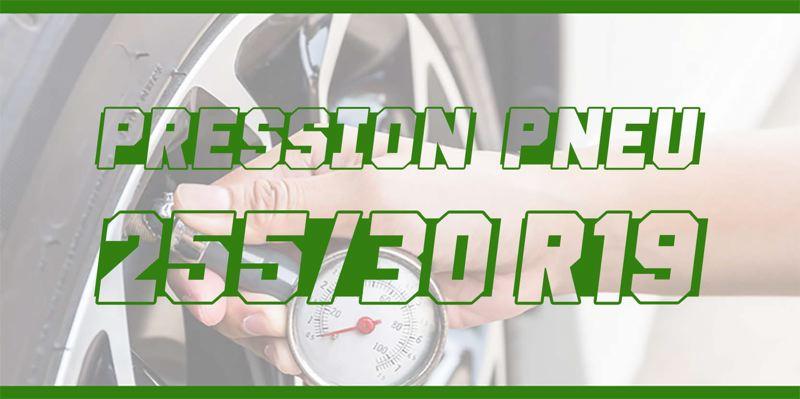 Pression Pneu 255/30 R19
