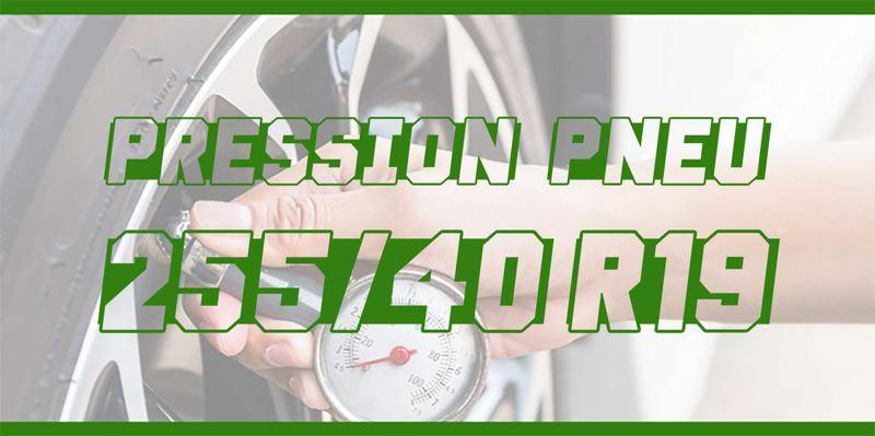 Pression Pneu 255/40 R19