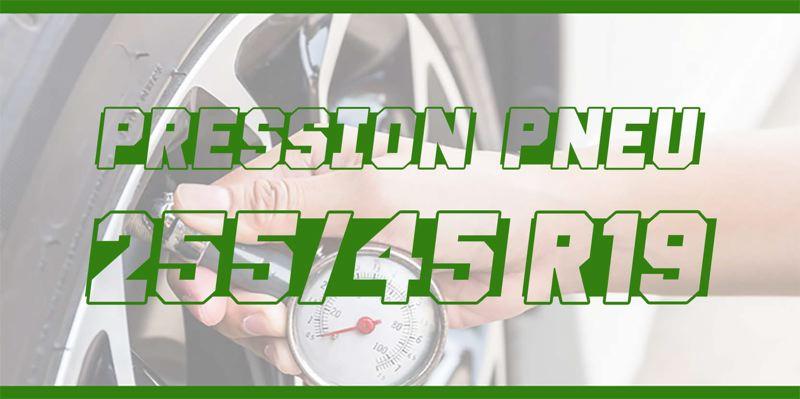 Pression Pneu 255/45 R19
