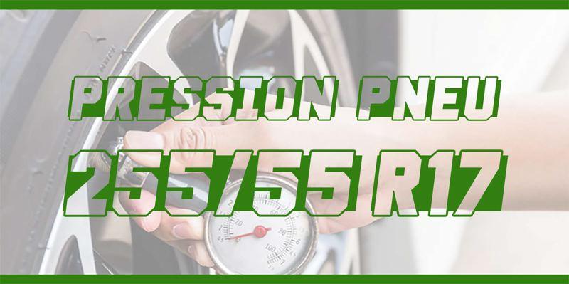 Pression Pneu 255/55 R17