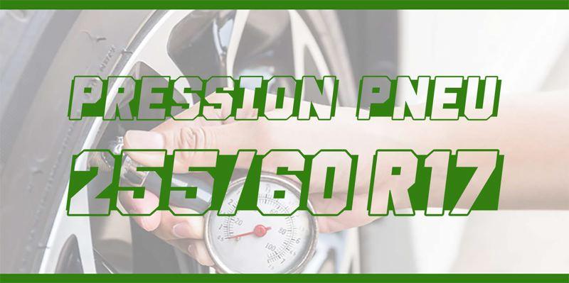 Pression Pneu 255/60 R17