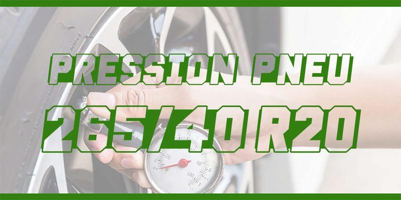 Pression Pneu 265/40 R20