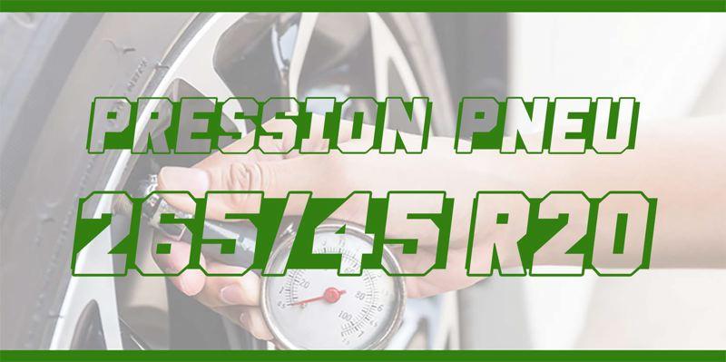 Pression Pneu 265/45 R20