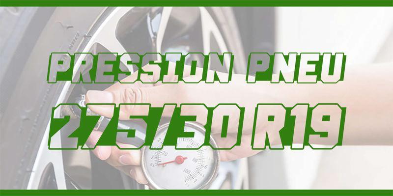 Pression Pneu 275/30 R19