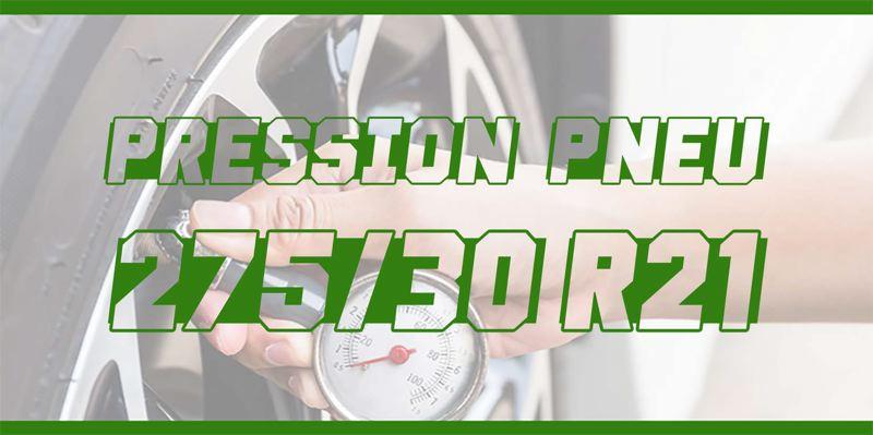 Pression Pneu 275/30 R21