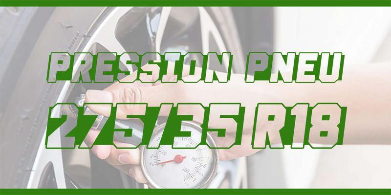 Pression Pneu 275/35 R18