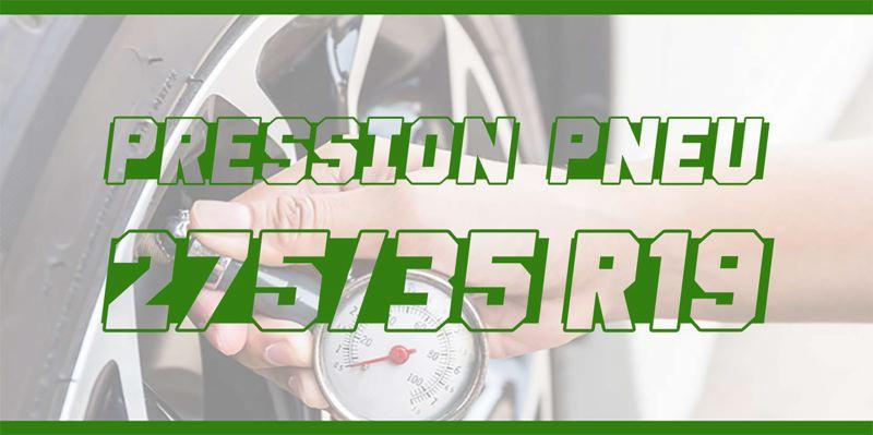 Pression Pneu 275/35 R19