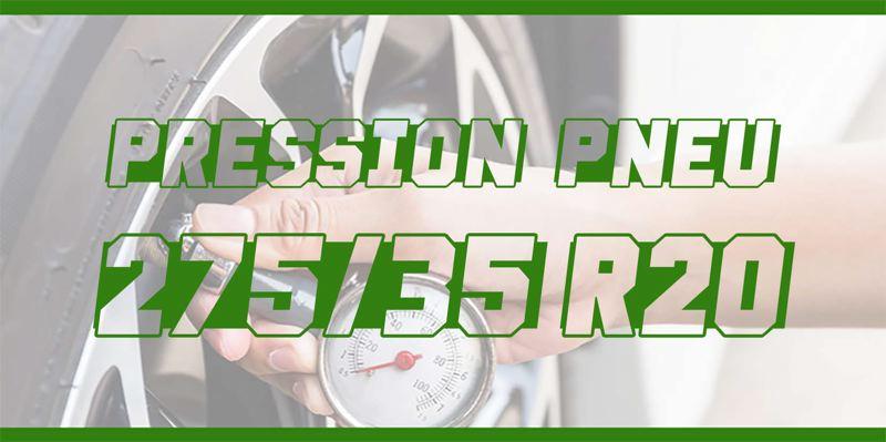 Pression Pneu 275/35 R20