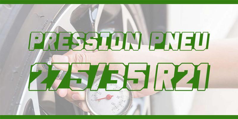 Pression Pneu 275/35 R21
