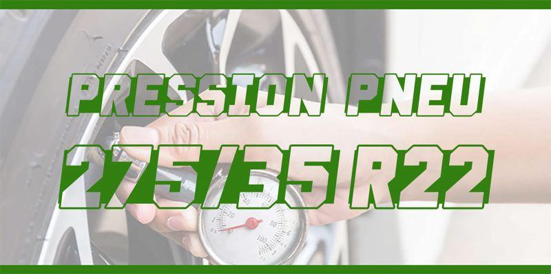 Pression Pneu 275/35 R22