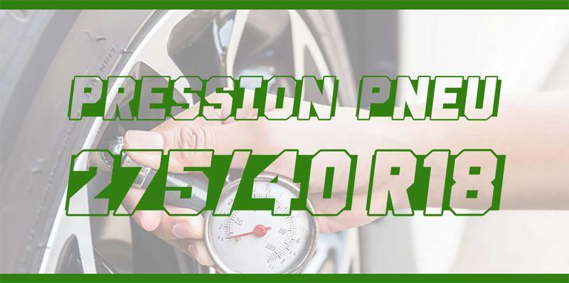 Pression Pneu 275/40 R18