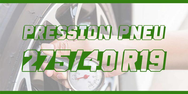 Pression Pneu 275/40 R19