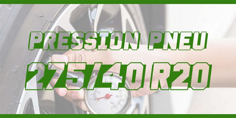 Pression Pneu 275/40 R20