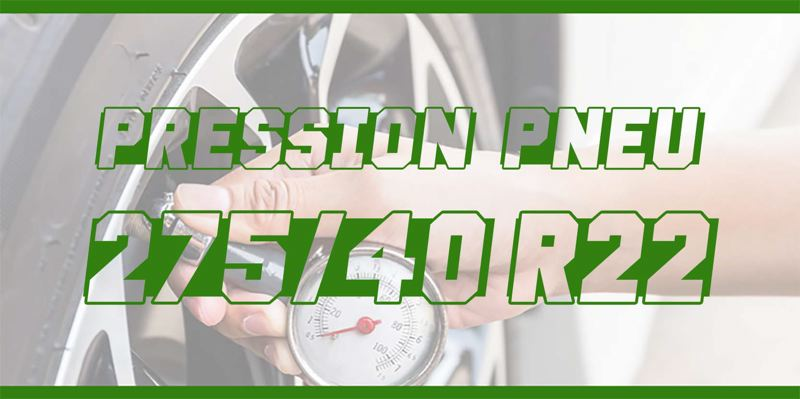 Pression Pneu 275/40 R22
