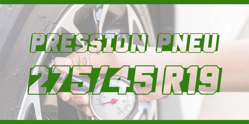 Pression Pneu 275/45 R19