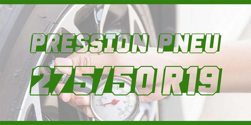 Pression Pneu 275/50 R19