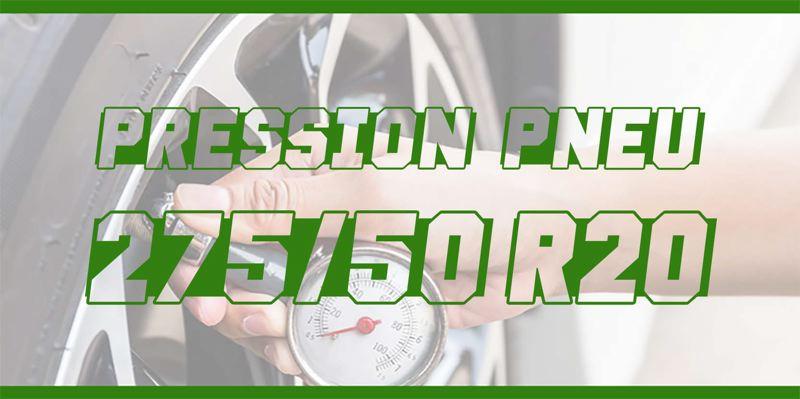 Pression Pneu 275/50 R20