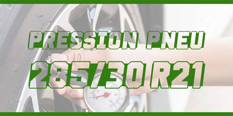 Pression Pneu 285/30 R21